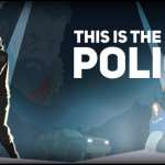 This Is the Police – яркая игра 2016 года